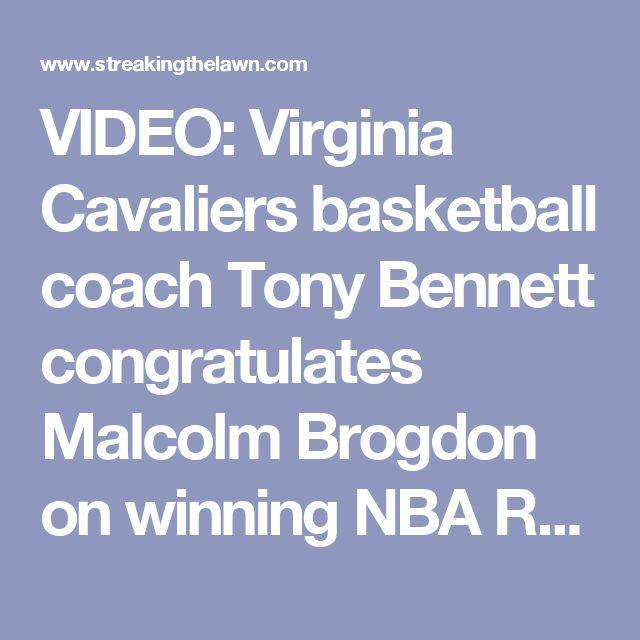 VIDEO: Virginia Cavaliers basketball coach Tony Bennett congratulates Malcolm Brogdon on winning NBA Rookie of the Year - Streaking The Lawn