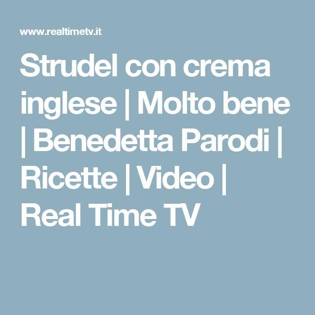 Strudel con crema inglese | Molto bene | Benedetta Parodi | Ricette | Video | Real Time TV