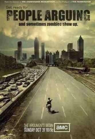 "This poster: | 46 Things You'll Only Find Funny If You Watch ""The Walking Dead"" They're saying there'll be more zombies and less arguing next season"