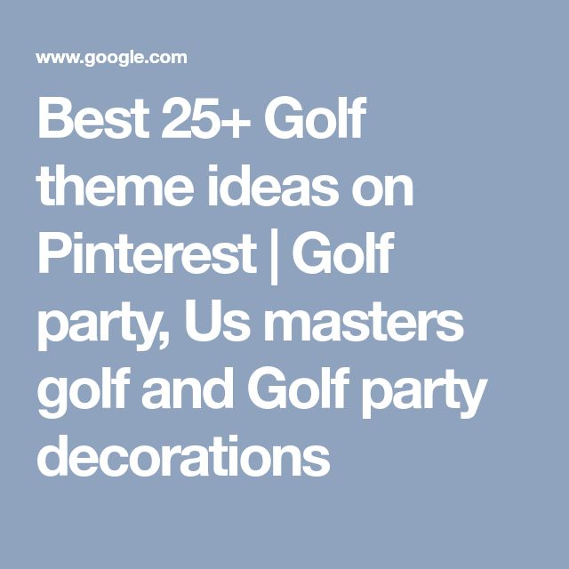 Best 25+ Golf theme ideas on Pinterest | Golf party, Us masters golf and Golf party decorations