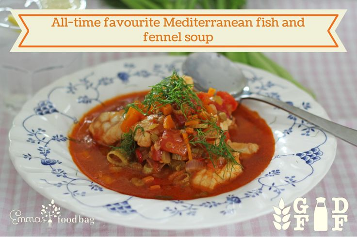 All-time favourite Mediterranean fish and fennel soup