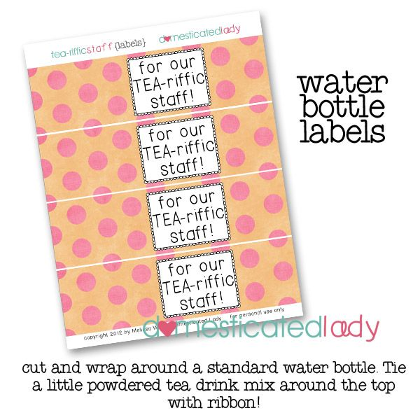 In case you need staff instead of teacher for gifts    FREE water bottle labels for staff...TEA-riffic staff...attach little powdered drink packet of tea