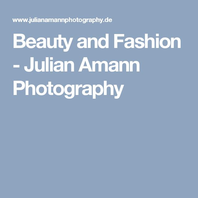 Beauty and Fashion - Julian Amann Photography