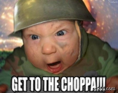 army baby saying get to the chopper
