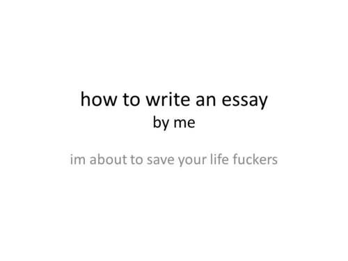 how to write an essay by me