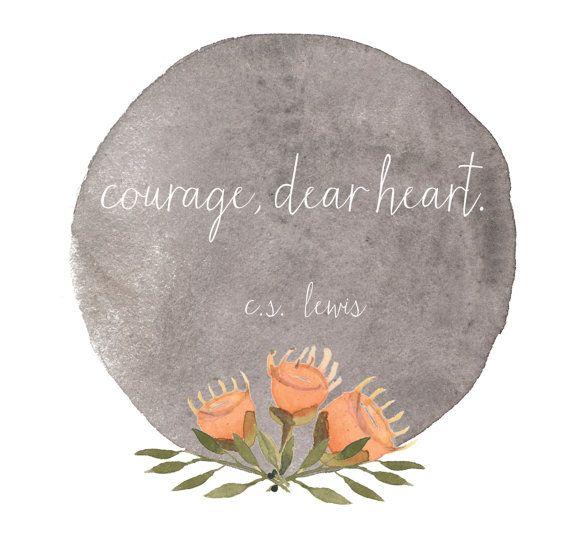 Courage Dear Heart Print by Tenlu on Etsy
