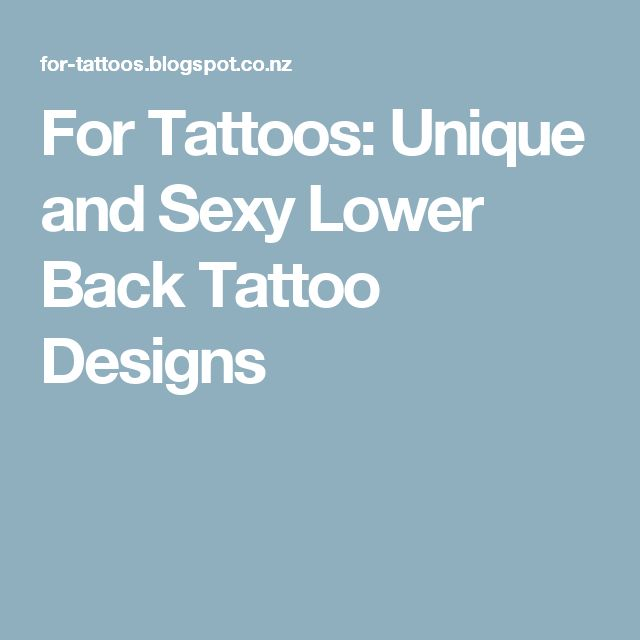 For Tattoos: Unique and Sexy Lower Back Tattoo Designs