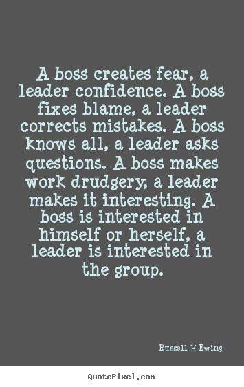 I'm blessed to have a leader not a boss