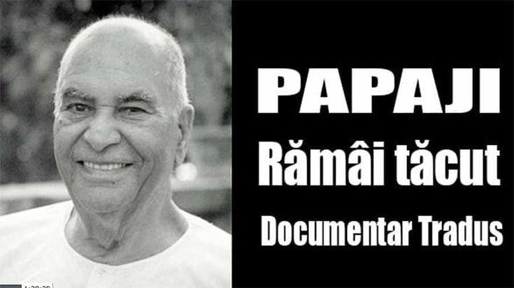 PAPAJI - Rămâi tăcut - Documentar TradusPAPAJI - Nu am învăţături, ci doar cuvântări. În