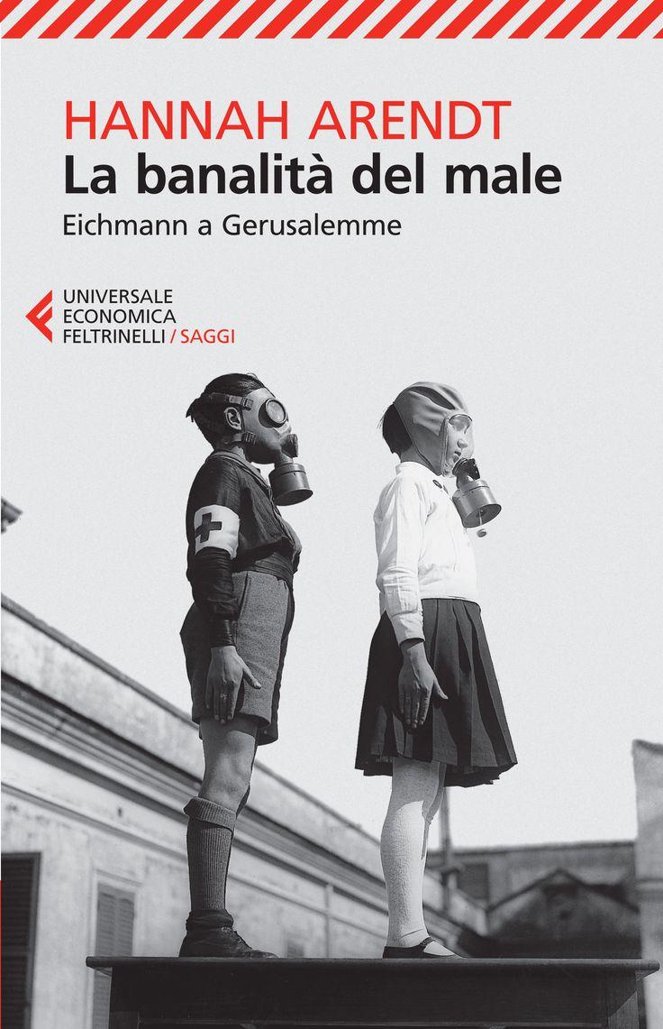 La banalità del male, Hanna Arendt, Feltrinelli