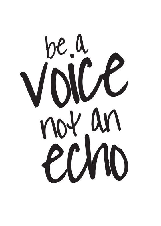 Be a Voice, not an Echo #Rulestoliveby