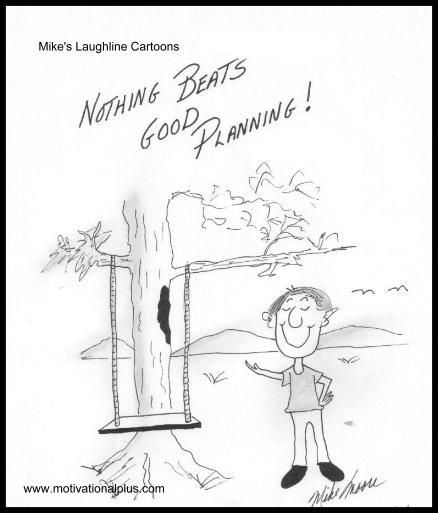 Mike Moore's Laughter Lounge : New Cartoon: Good Planning...A MUST