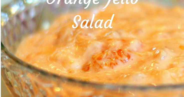 Recipe for Mandarin Orange Jello Salad, a light fluffy and fruity delight great for Spring Time or Anytime!