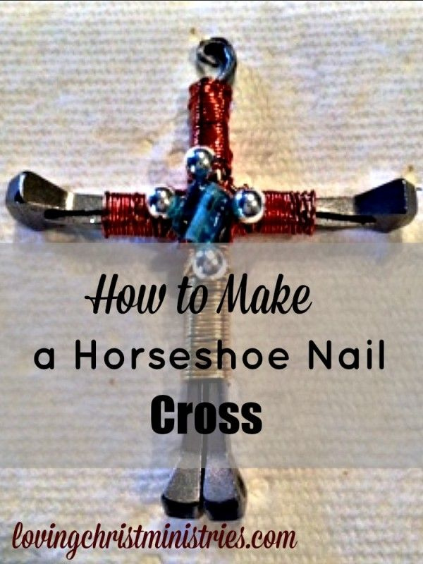 How to Make a Horseshoe Nail Cross | Women's Retreat Resources - Loving Christ Ministries