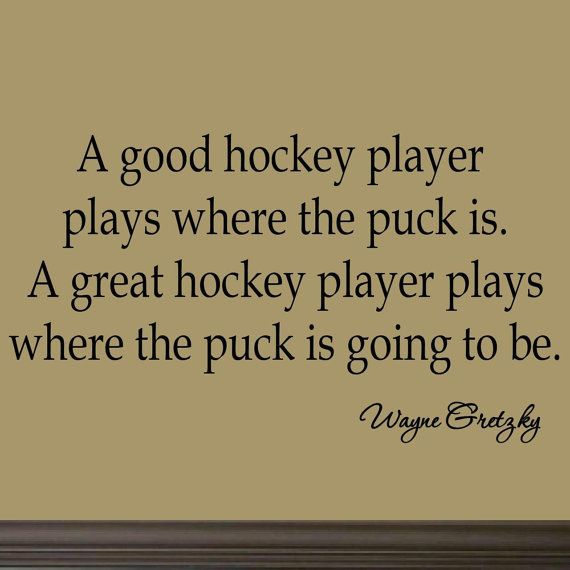 A Good Hockey Player Plays Where The Puck Is Wall Decal Inspirational Sports Words Saying Home Decor