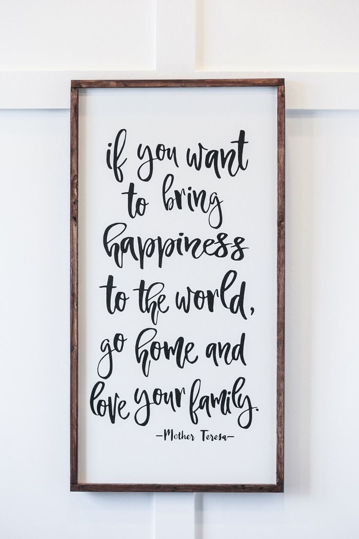 mother teresa if you want to bring happiness mother teresa quote go home and love your family love home decor wood sign - Home Decor Quotes