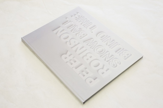 Peter Robinson: Snow Ball Blind Time book cover for Govett-Brewster Art Gallery, by Studio Kalee Jackson