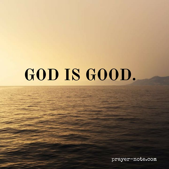 Good is Good. #Prayernote #Prayer