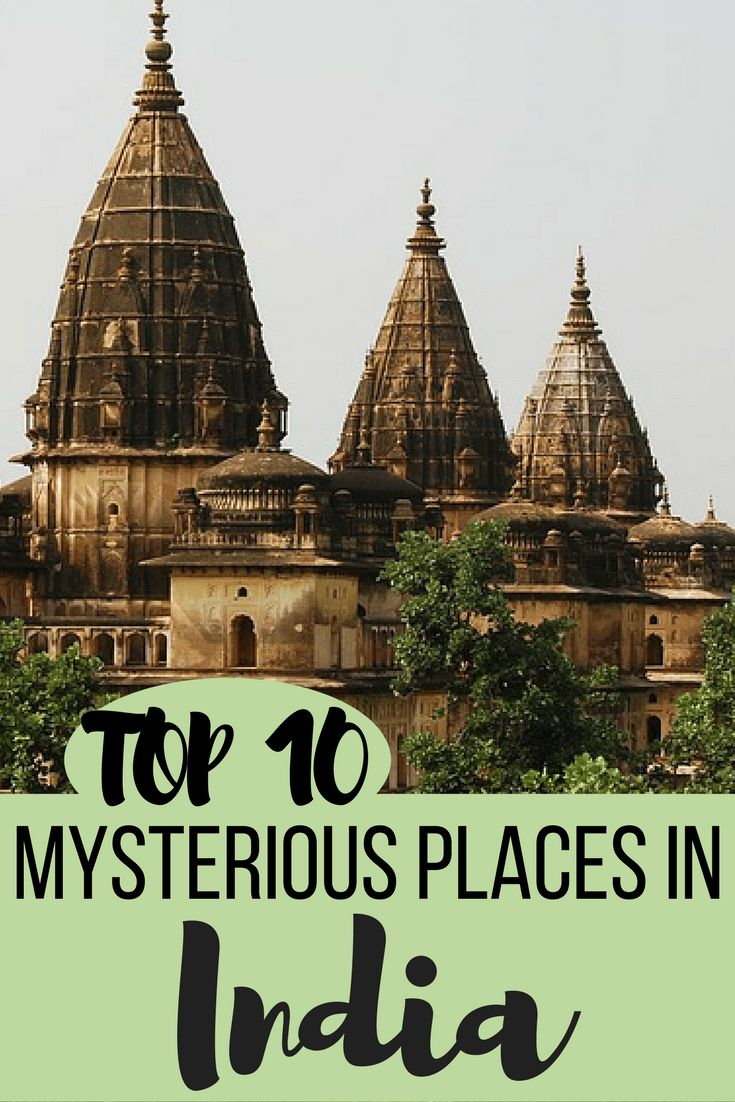 Every backpacker should explore and experiences at least a few of these strange and mysterious places in India