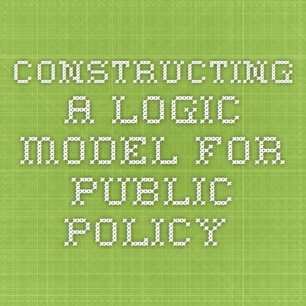 Constructing a Logic Model for Public Policy