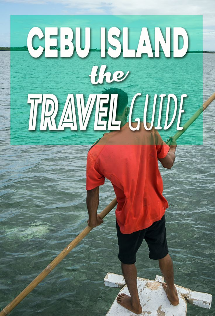Planning to visit Cebu, Philippines? What to do, where to stay, getting to Cebu, everything you need to know in THE Cebu Travel Guide.