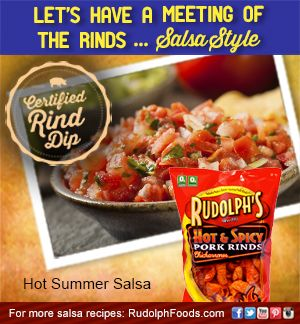 This hot summer salsa packs in a whole lot of heat in each bite, but it's not stopping us from pairing it with our Hot & Spicy Pork Rinds! #NationalSalsaMonth