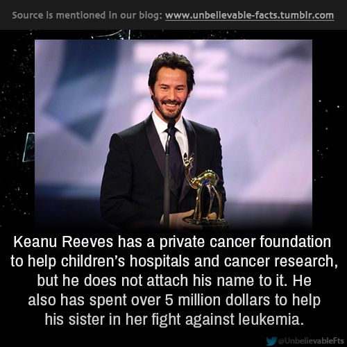 Keanu Reeves has a private cancer foundation to help ...