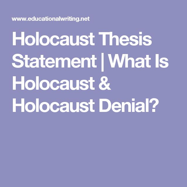 Holocaust Thesis Statement | What Is Holocaust & Holocaust Denial?