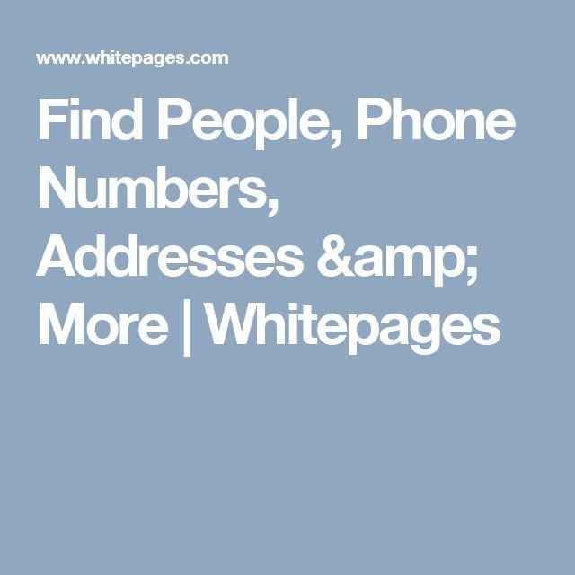Find People, Phone Numbers, Addresses & More   Whitepages