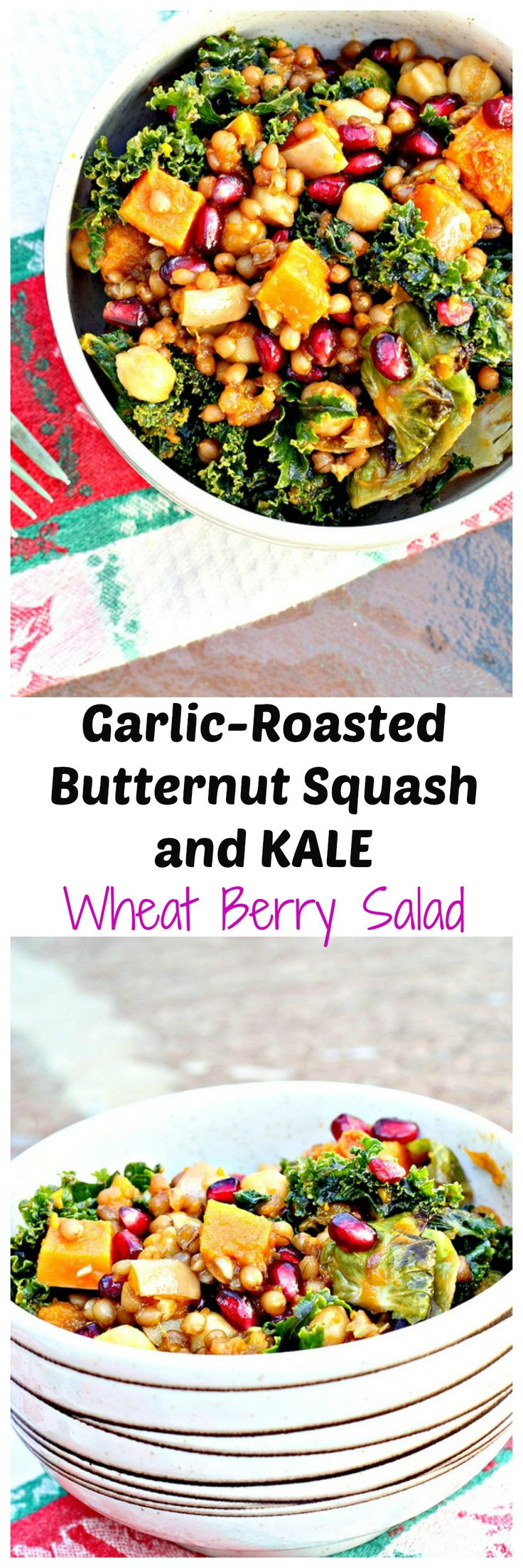 ... -Roasted Butternut Squash and Kale Wheatberry Salad with Pomegranate