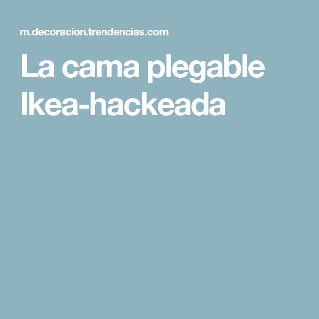 La cama plegable Ikea-hackeada