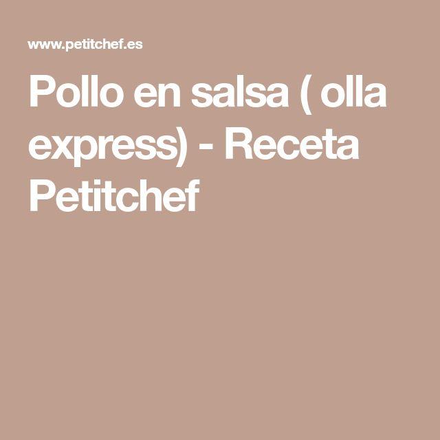 Pollo en salsa ( olla express) - Receta Petitchef