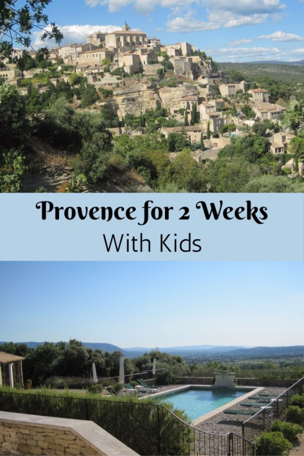 Provence for 2 Weeks with Kids - Gone with the Family