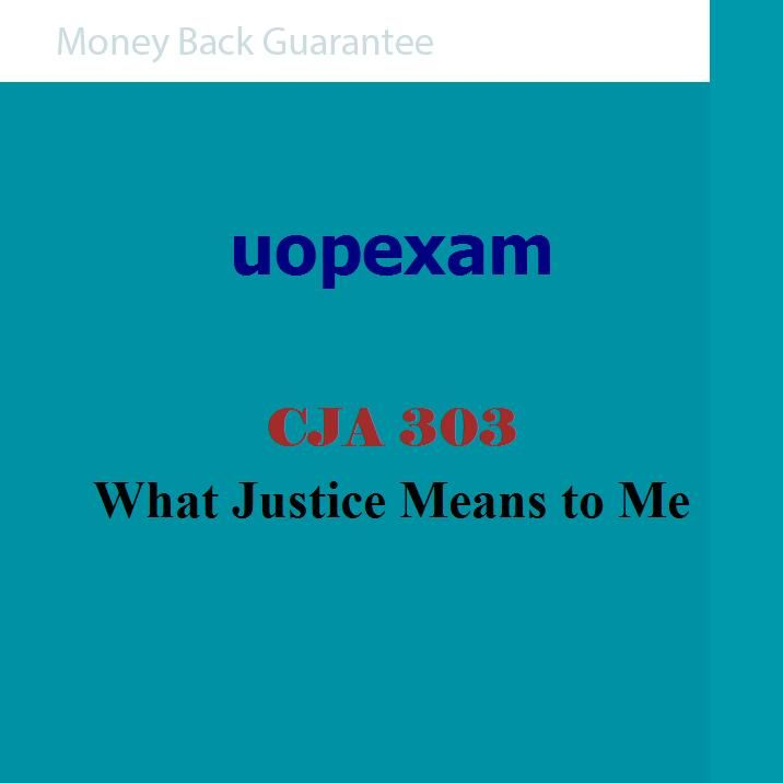 CJA 303 What Justice Means to Me