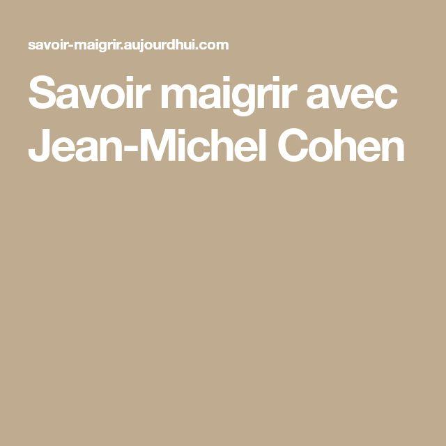 Savoir maigrir avec Jean-Michel Cohen