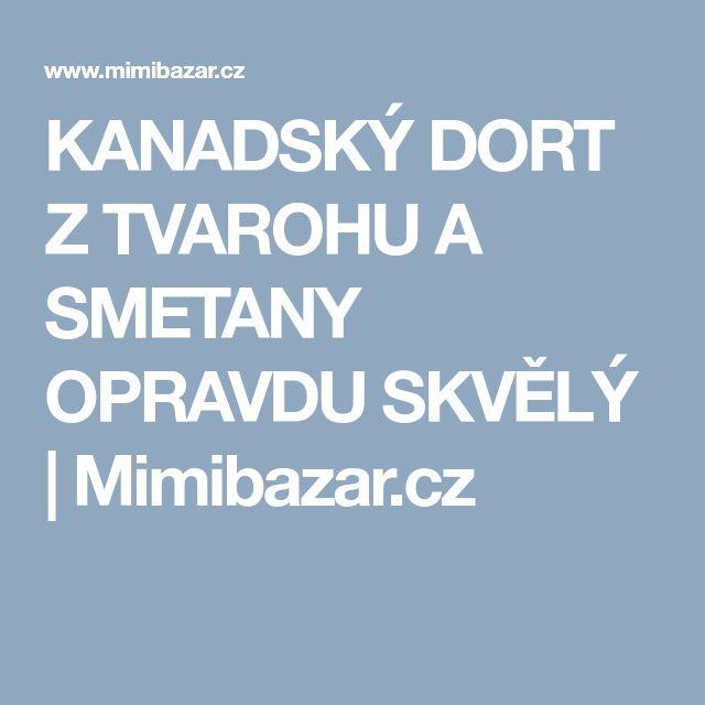 KANADSKÝ DORT Z TVAROHU A SMETANY OPRAVDU SKVĚLÝ | Mimibazar.cz