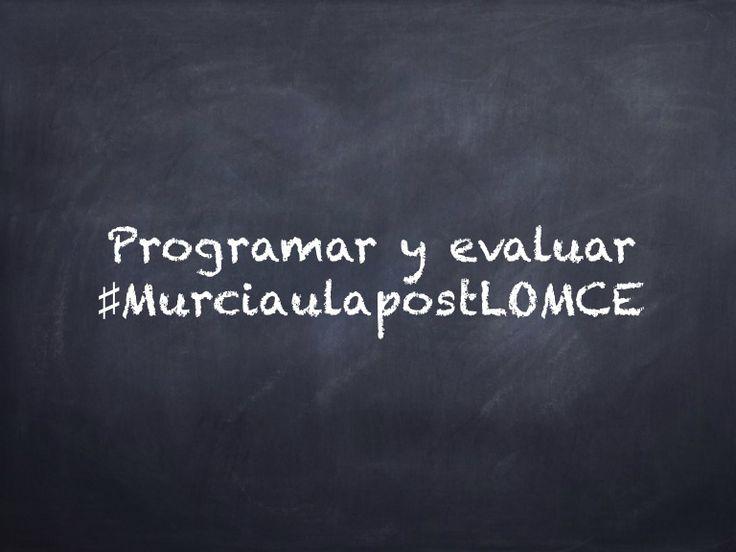 Programar y evaluar ♯MurciaulapostLOMCE