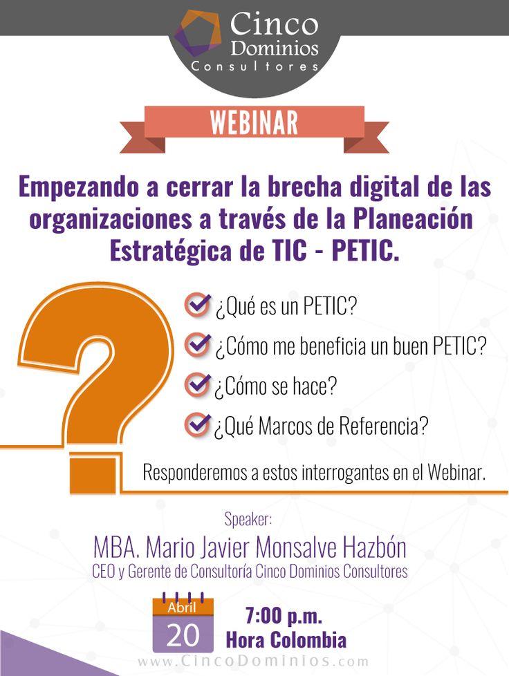 """Inscríbase al #Webinar, """"Empezando a cerrar la brecha digital de las organizaciones a través de la Planeación Estratégica de TIC - PETIC"""" ¿Qué es un PETIC? ¿Cómo me beneficia un buen PETIC? ¿Cómo se hace? ¿Qué Marcos de Referencia? Responderemos a estos interrogantes y otros más. Contamos con la participación de nuestro CEO & Gerente de Consultoria, MBA. Mario Javier Monsalve Hazbón. Próximo 20 de Abril. Regístrese en: http://goo.gl/YUjRnn  #PETI #PETIC #Tecnología #TIC #TI #CIO"""