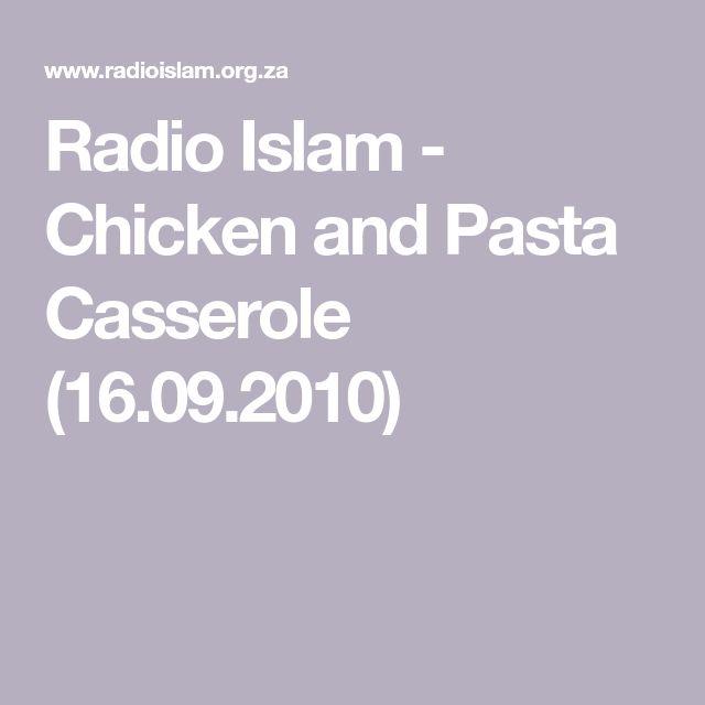 Radio Islam - Chicken and Pasta Casserole (16.09.2010)