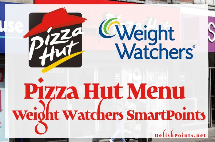 Pizza Hut Menu Weight Watchers Points