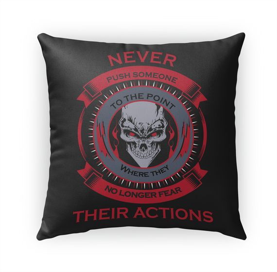 Discover Never Push Someone To The Point T-Shirt from Toxic Tees & Hoodies, a custom product made just for you by Teespring. With world-class production and customer support, your satisfaction is guaranteed. - Never push someone to the point where they no...