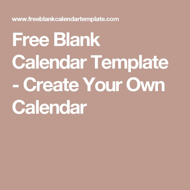 Free Blank Calendar Template - Create Your Own Calendar
