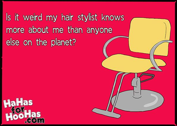 Is it weird my hair stylist knows more about me than anyone else on the planet?  Share this funny eCard with your friends for FREE!