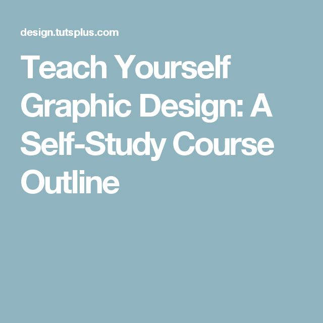 Teach Yourself Graphic Design: A Self Study Course Outline