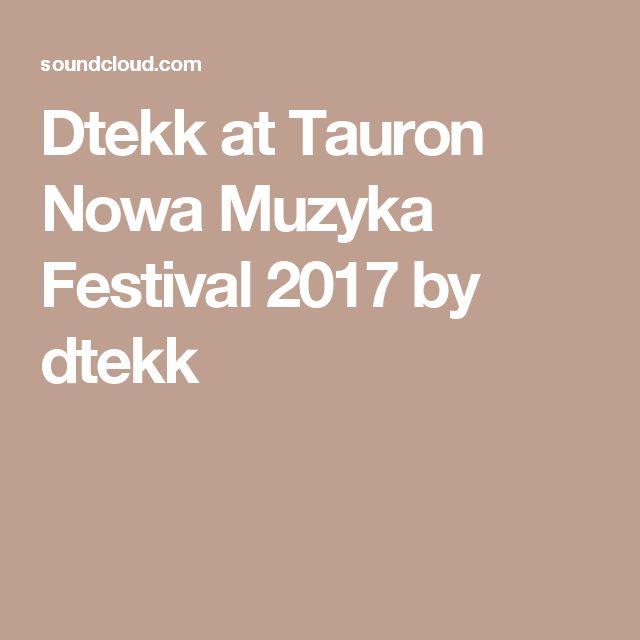 Dtekk at Tauron Nowa Muzyka Festival 2017 by dtekk