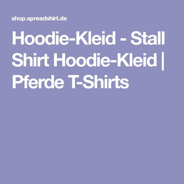 Hoodie-Kleid - Stall Shirt Hoodie-Kleid   Pferde T-Shirts