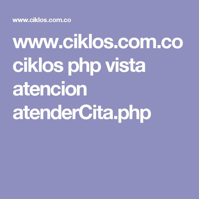 www.ciklos.com.co ciklos php vista atencion atenderCita.php