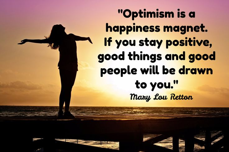 "Mary Lou Retton / ""Optimism is a happiness magnet.  If you stay positive, good things and good people will be drawn to you."""
