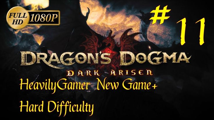 Dragon's Dogma Dark Arisen NG+ Hard Difficulty Walkthrough (PC) Part 11:...