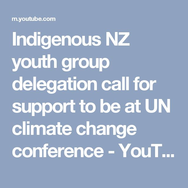 Indigenous NZ youth group delegation call for support to be at UN climate change conference - YouTube